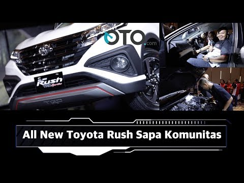 All New Toyota Rush Sapa Komunitas I OTO.com