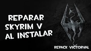 [Tutorial] Arreglar error al instalar The Elder Scroll V Skyrim [Repack VictorVal] @n1zAkK