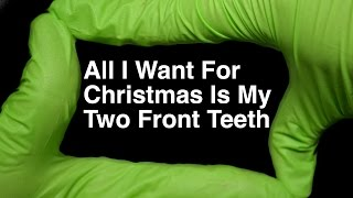 All I Want For Christmas Is My Two Front Teeth by Runforthecube Christmas Cover Song Parody Lyrics