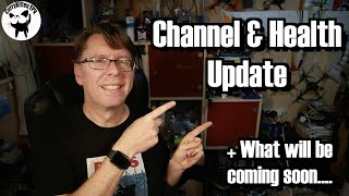 Channel & Health update. What will be coming up soon(ish)