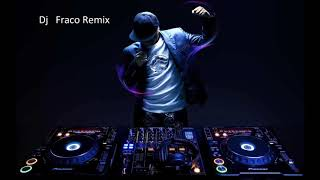 Dj Fraco Remix Morad Loco 2019