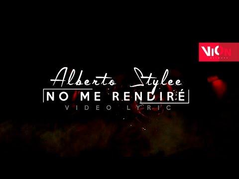 No Me Rendire (Letra) - Alberto Stylee (Video)