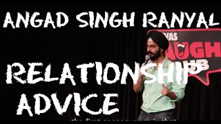 Funny Relationship Advice from comedian Angad Singh Ranyal