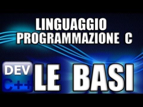 Programmazione in C : le basi per creare programmi