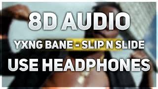 Yxng Bane   Slip N Slide | 8D AUDIO
