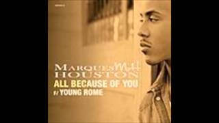 Marques Houston Feat Young Rome - All Because Of You