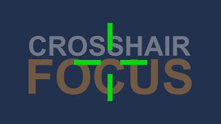 Crosshair Focus (How to use the Eyes)