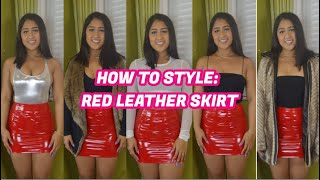 HOW TO STYLE: RED LEATHER SKIRT