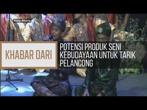 Khabar Dari Kelantan: Potensi produk seni kebudayaan untuk tarik pelancong