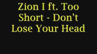 Zion I ft. Too Short - Don't Lose Your Head