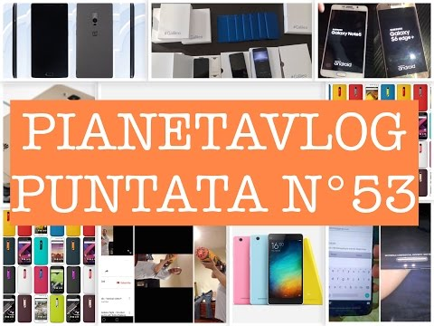 Foto PianetaVlog 53: Huawei Mate 8/7s, Samsung Galaxy Note5, S6 Edge Plus, Stonex One, Moto G 2015