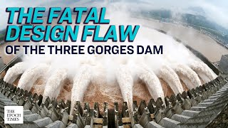 The Fatal Design Flaw of the Three Gorges Dam | Flood | China | Epoch News