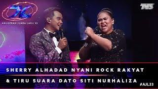 Sherry Alhadad nyanyi rock rakyat & tiru suara Dato' Sri Siti Nurhaliza | #AJL33