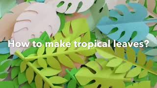 How To Make Tropical Leaves?🌴 DIY Jungle Paper Leaves.🌴Easy Tropical Wall Decor.