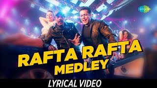 Rafta Rafta Medley | Salman Khan | Lyrical | Yamla Pagla