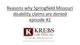 Reasons why Springfield Missouri disability claims are denied episode #2