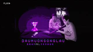 Đâu Muốn Sống Lâu (#DMSL) - B Ray x Young H  (Prod. ThaiBeats)