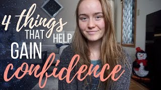 4 Ways to Gain Confidence!