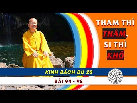 Kinh Bách Dụ 20 (Bài 94 - 98): Tham thì thâm, si thì khổ (18/12/2011)