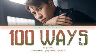 Jackson Wang - '100 Ways' Lyrics (Color Coded_Eng)