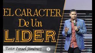 Israel Jimenez EL CARACTER DE UN LIDER conferencia
