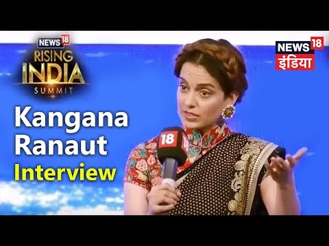 Kangana Ranaut Interview at #News18RisingIndia (Exclusive)