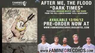 After Me, The Flood - Dark Times (Famined Records) featuring Brendan Murphy and Tony Biard