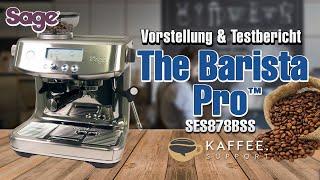 Sage The Barista Pro™ SES878BSS Vorstellung & Testbericht