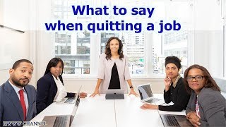 What to say when quitting a job