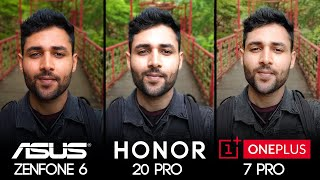 ASUS Zenfone 6 vs Honor 20 Pro vs OnePlus 7 Pro Camera Test Comparison!
