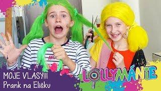 Lollymánie - MOJE VLASY!!! Prank na Elišku