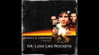 04. Love Like Rockets - Angels & Airwaves HQ