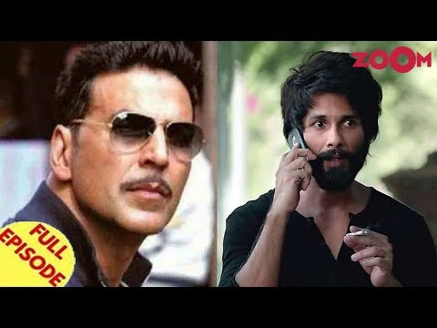 Akshay Kumar OPENS UP on Canadian citizenship | Shahid Kapoor defends Kabir Singh and more