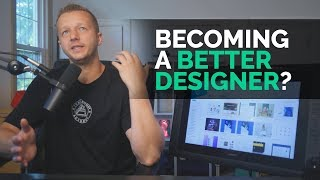 My #1 Tip for Becoming a Better Designer