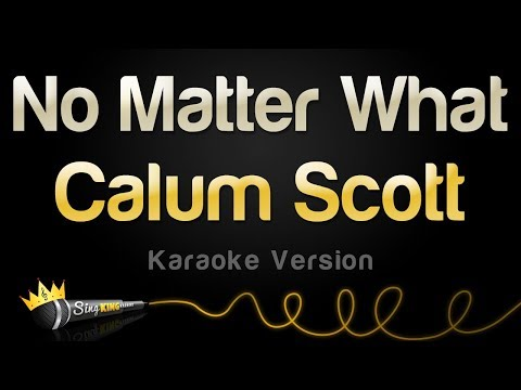 no matter what calum scott lyrics