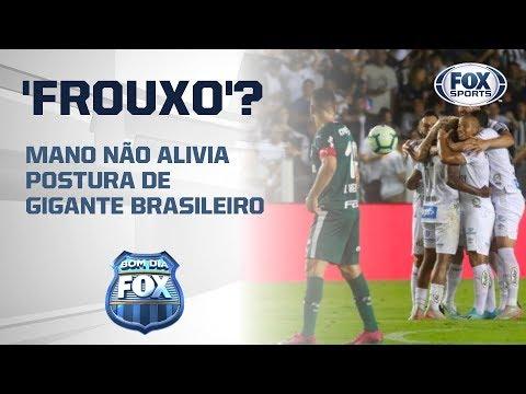 'FROUXO'? MANO NÃO ALIVIA POSTURA DE GIGANTE BRASILEIRO