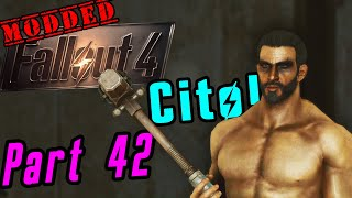 Modded Fallout 4 Survival - Part 42 - Cito