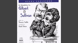 An Introduction To... Gilbert And Sullivan: 'A Policeman's Lot Is Not A Happy One'