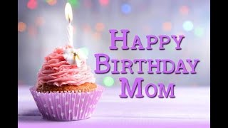 Happy Birthday Mom WhatsApp Status, Wishes, Messages, Images, Greetings, Video #HappyMothersDay