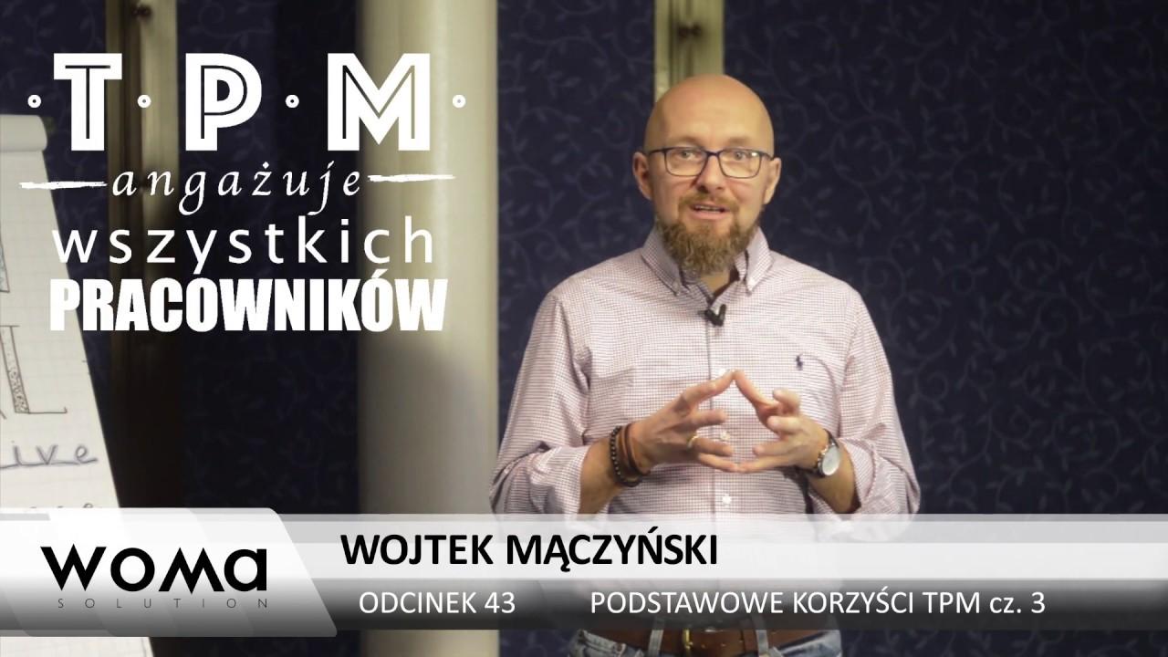 Podstawowe korzyści TPM cz. 3.