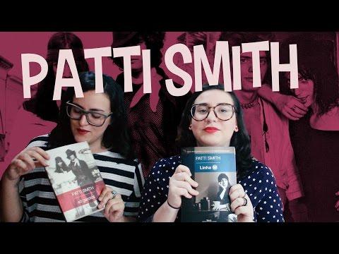 PATTI SMITH: Só Garotos + Linha M.