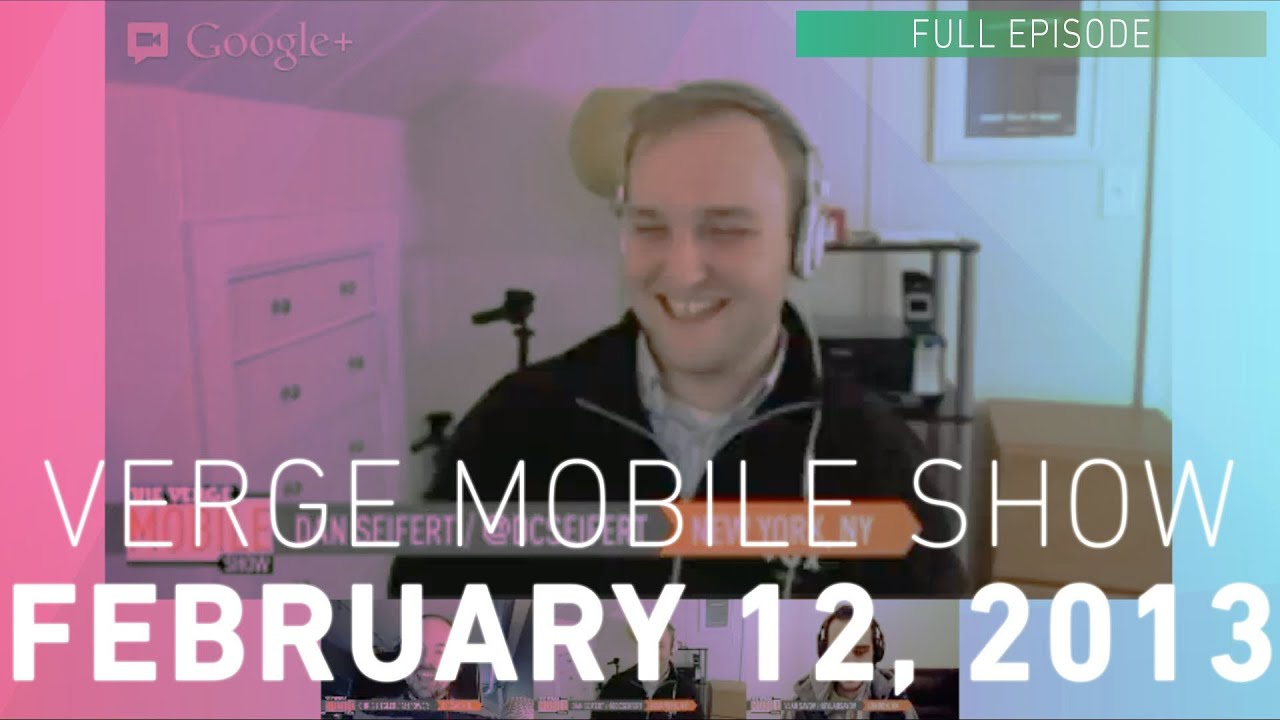 The Verge Mobile Show 036 - February 12th, 2013 thumbnail