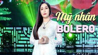 my-nhan-bolero-dac-sac-nhat-2020-lk-bolero-tru-tinh-ha-buon