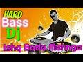 Dj Song | Ishq Bada Mehnga | Extra Hard Bass DJ | New Hindi dj Song | Dance Mix dj video download