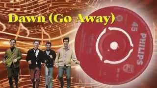 The Four Seasons -  Dawn (Go Away)