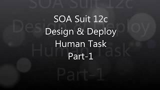 Oracle SOA Suit 12c Design & Deploy Human Task Part-1
