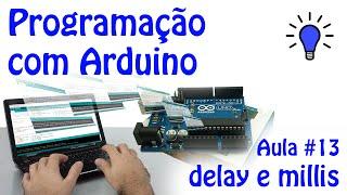 Download Youtube: Programação com Arduino - Aula 13 - DELAY e MILLIS
