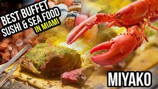 BEST BUFFET IN MIAMI    I    MIYAKO JAPANESE & SEAFOOD  I  ALL YOU CAN EAT