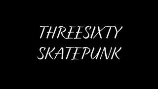 Download lagu Threesixty Skatepunk Hingga Semua Menghilang Mp3