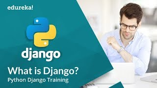 What is Django | Django Tutorial for Beginners | Python Django Training | Edureka